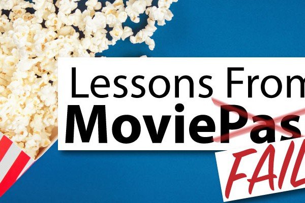 Lessons from MoviePass Graphic - MovieFail
