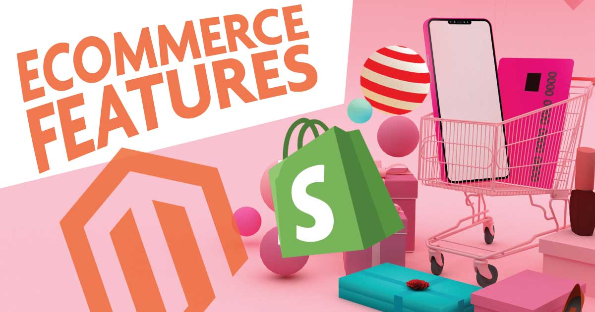 Magento vs shopify features